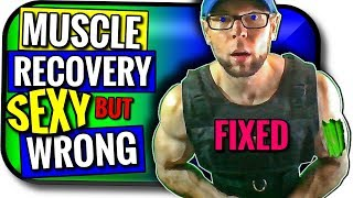 Recovery for Muscle Growth SEXY but Misguided | Here