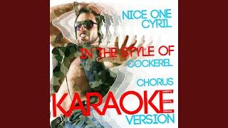 Nice One Cyril (In the Style of Cockerel Chorus) (Karaoke Version)