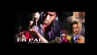 Jee Lene Do Ek Pal-1st Trailer
