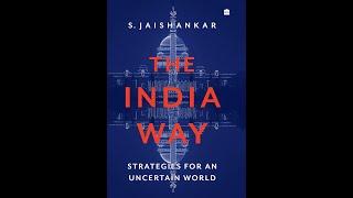 The India Way :  Strategies for an Uncertain World  by Dr. S Jaishankar