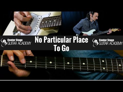 How To Play No Particular Place To Go by Chuck Berry - Guitar Lesson