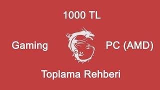 1000 TL'ye Oyun Bilgisayarı Toplama Rehberi