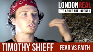 Fear vs Faith - Timothy Shieff | London Real