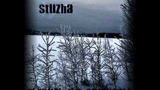 Stuzha - Here is No Life Without a Fire