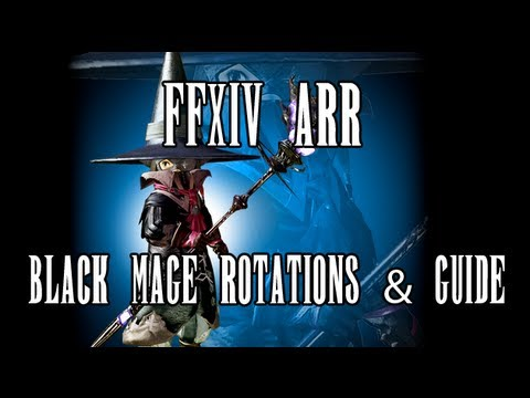 FFXIV ARR: Black Mage Rotations & Guide