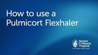 How to use a Pulmicort Flexhaler   Boston Children's Hospital