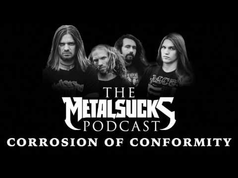 CORROSION OF CONFORMITY on The MetalSucks Podcast #84