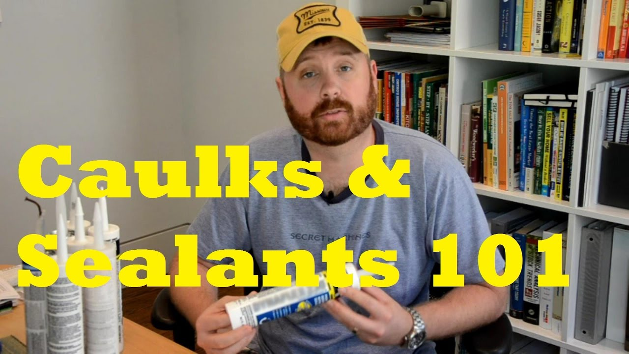 Choosing The Right Caulk Or Sealant Youtube
