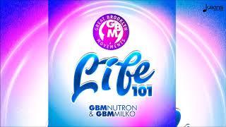 "GBM Nutron & GBM Milko - Life101 ""2018 Soca"" (Trinidad)"