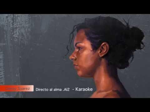 Directo al alma  Al2 - Karaoke - Danay Suarez