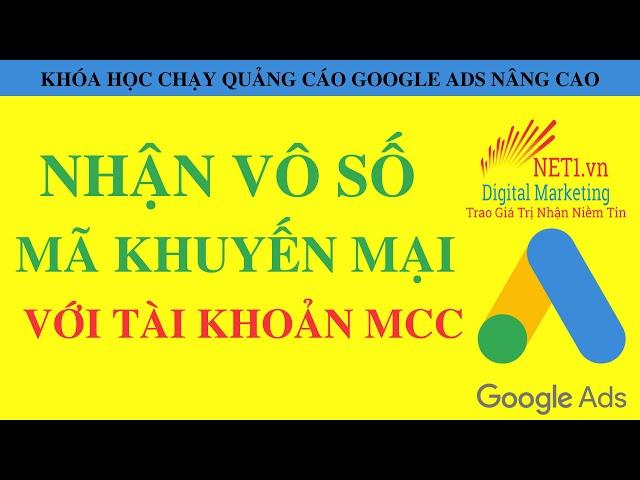 [Truyền Thông NET1] Khóa Học Chạy Quảng Cáo Google Ads Nâng Cao | Cách Tạo Tài Khoản MCC Chạy Google Ads Mới Nhất 2020