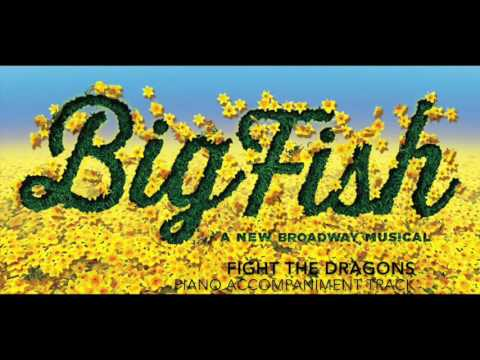 Fight the Dragons - Big Fish - Piano Accompaniment/Karaoke Track