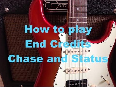 How to play End Credits - Chase and Status Feat.Plan B Guitar Lesson