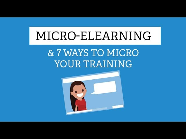 Micro-eLearning and 7 Ways to Micro Your Training