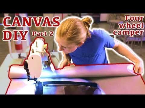 Four Wheel Camper Build: How to sew a pop-up truck camper canvas - Part 2