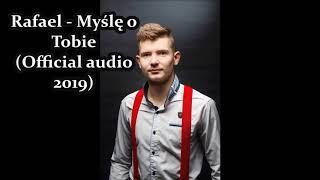 Rafael - Myślę o Tobie (Official audio 2019) DISCO POLO 2019