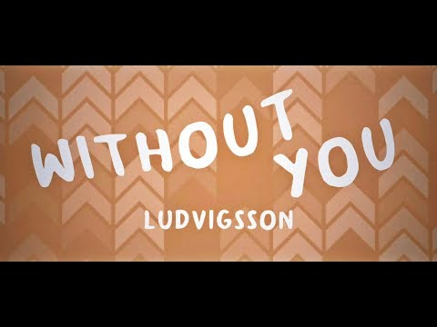 Ludvigsson - Without You (Lyric Video)