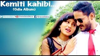 Kemiti Bhulubi || Odia Album || Sad Song || HD Videos