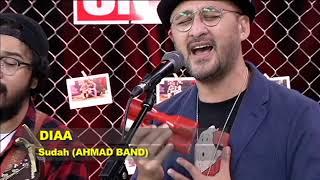 DIAA - SUDAH (AHMAD BAND) #STARTTRACK
