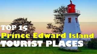 PEI (Prince Edward Island) Tourist Attraction | Place to visit in PEI