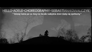 ADELE - HELLO (LEROY SANCHEZ COVER) CHOREOGRAPHY SEBASTIAN KOWALCZYK