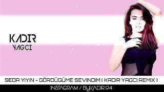 Seda Yiyin - Gördüğüme Sevindim ( Kadir YAGCI Remix ) Resimi