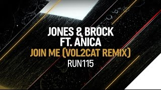 Jones & Brock ft. Anica - Join Me (Vol2Cat Remix)