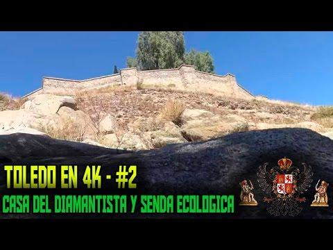 Toledo en 4K - #2 - Casa del Diamantista y 1ª Senda Ecológica -