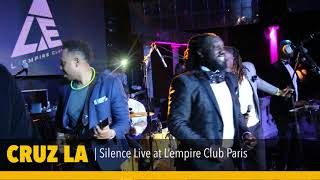 Gambar cover CRUZ LA - SILENCE LIVE VIDEO PERFORMANCE @ L'EMPIRE CLUB PARIS