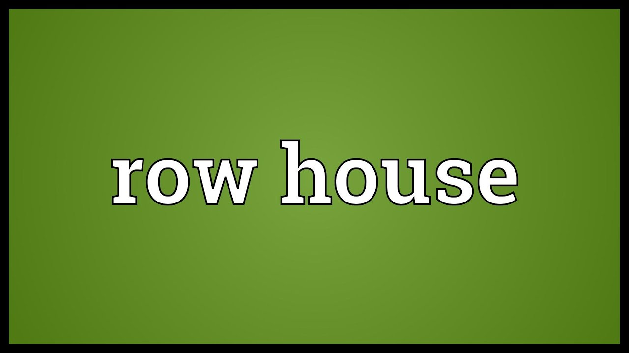 Row house meaning youtube for Terraced house meaning