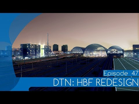 DTN: HAUPTBAHNHOF REDESIGN - Let's Design Cities: Skylines #047 (deutsch) | Feierfox