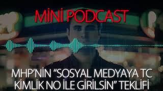 """MP - MHP'nin """"Sosyal Medyaya TC Kimlik No ile Girilsin"""" Teklifi"""