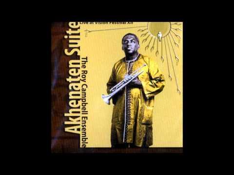 Roy Campbell Ensemble - Aten And Amarna