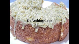 Do Nothing Cake (So simple to make)