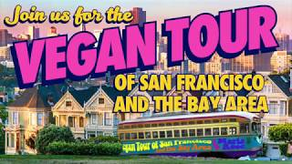 Vegan Tour of Bay Area