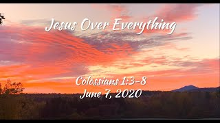 June 7, 2020  - Trinity Baptist Church - Jesus Over Everything