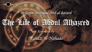 The Life of Abdul Alhazred, Author of the Necronomicon - A Journey to the Tree of Sorrows Story
