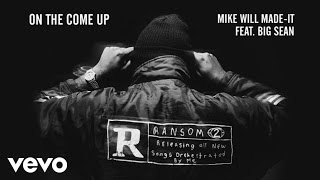 Mike WiLL Made-It - On The Come Up ft. Big Sean (Audio)