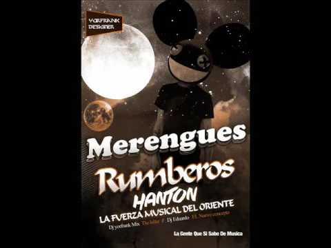 Meregues Rumberos . Hanton La fuerza Musical. Del Oriente.