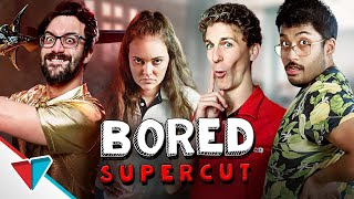 Bored 101 - 200 Supercut