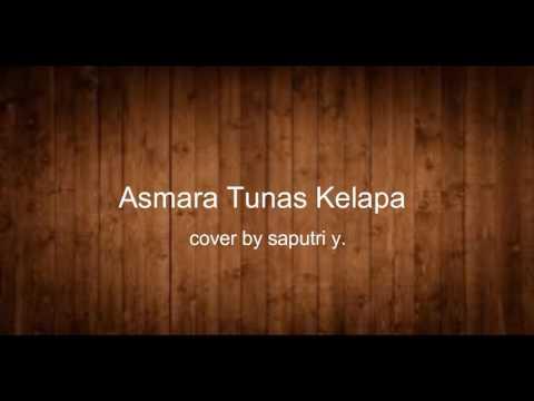 Asmara Tunas Kelapa cover piano