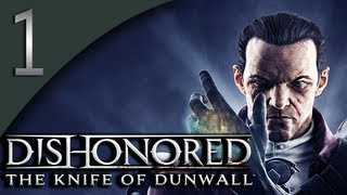 Mr. Odd - Let's Play Dishonored DLC: The Knife of Dunwall Part 1 - How I Missed Thee...