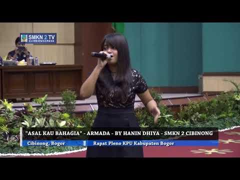 "'Asal Kau Bahagia"" - Armada - By Hanin Dhiya SMKN 2 Cibinong"