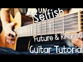 Selfish Future Guitar Tutorial // Future & Rihanna Guitar Lesson!