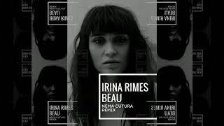 Irina Rimes - Beau (Nema Cutura Remix)