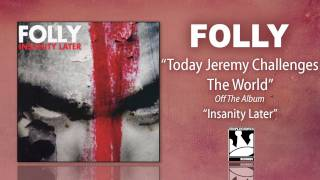 Watch Folly Today Jeremy Challenges The World video