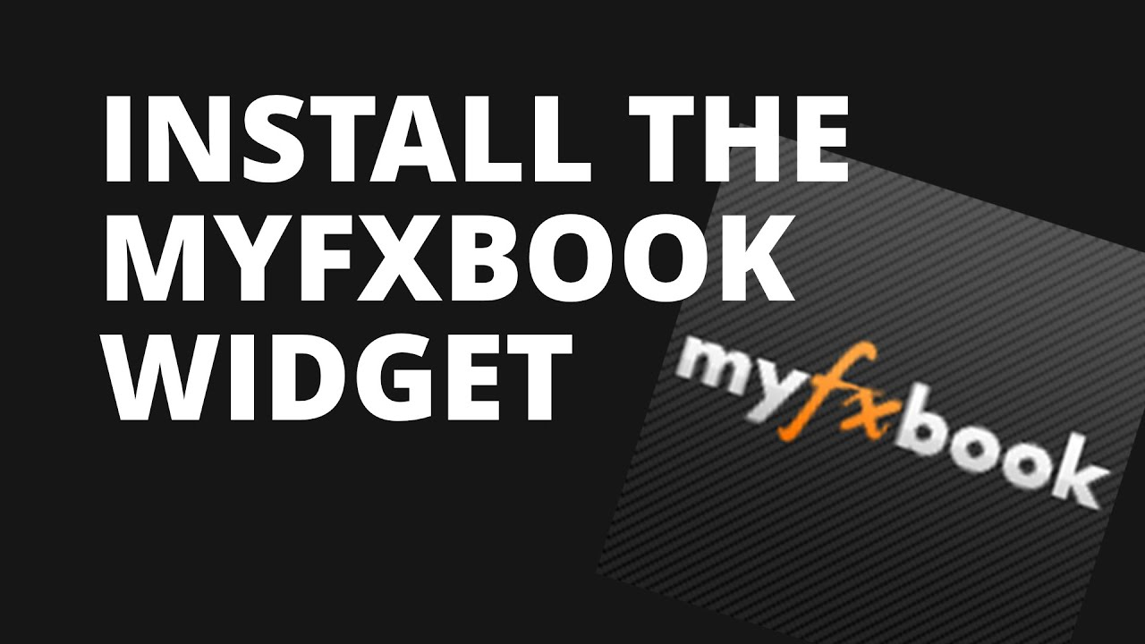 Myfxbook Widget How To Install It On Your Blog Website Or Forum