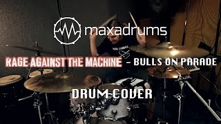 RAGE AGAINST THE MACHINE - BULLS ON PARADE (Drum Cover)