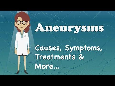 Aneurysms - Causes, Symptoms, Treatments & More…