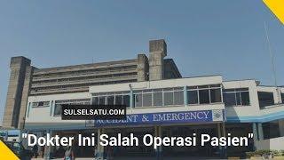 Dokter Ini Salah Operasi Pasien